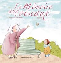 Ingrid Chabbert et  Soufie - La mémoire aux oiseaux.