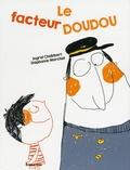 Ingrid Chabbert et Stéphanie Marchal - Le facteur doudou.