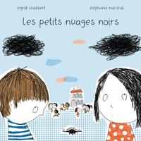 Ingrid Chabbert et Stéphanie Marchal - Les petits nuages noirs.