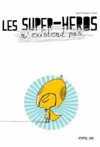 Ingrid Chabbert et  Guridi - Les super-héros n'existent pas.