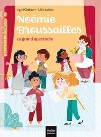 Ingrid Chabbert et  Lili la Baleine - Noémie Broussailles Tome 3 : Le grand spectacle.