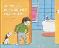 Ingrid Chabbert et Séverine Duchesne - Si tu ne prends pas ton bain....