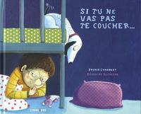 Ingrid Chabbert et Séverine Duchesne - Si tu ne vas pas te coucher....