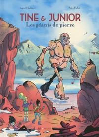 Ingrid Chabbert et Brice Follet - Tine et Junior  : Les géants de pierre.