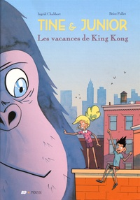 Ingrid Chabbert et Brice Follet - Tine et Junior  : Les vacances de King Kong.