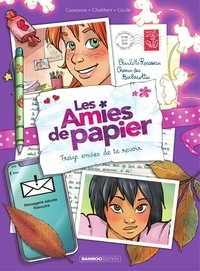 Ingrid Chabert et Christophe Cazenove - Les amies de papier - Tome 3  - Treize envie de te revoir.