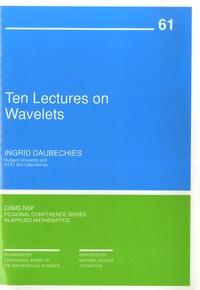 Ten Lectures on Wavelets - Ingrid Daubechies |