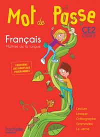Ingrid Degat et Maryse Lemaire - Français CE2 Cycle 2 Mot de Passe - Maîtrise de la langue.