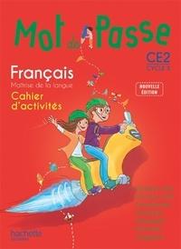 Ingrid Degat et Cécile De Ram - Français CE2 Mot de passe - Cahier d'activités.