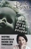 Ingrid Desjours - Sa vie dans les yeux d'une poupée.
