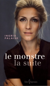 Ingrid Falaise - Le monstre, la suite.