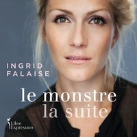 Ingrid Falaise - Le Monstre - La suite.