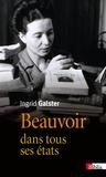 Ingrid Galster - Beauvoir dans tous ses états.