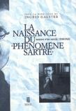 """Ingrid Galster et  Collectif - La naissance du """" phénomène Sartre """". - Raisons d'un succès, 1938-1945."""