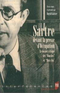 Ingrid Galster et Alain Laubreaux - Sartre devant la presse d'Occupation - Le dossier critique des Mouches et Huis clos.