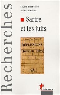 Ingrid Galster - Sartre et les juifs - Actes du colloque international organisé à la Maison Heinrich-Heine.