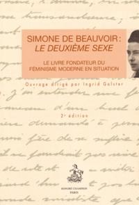 Ingrid Galster - Simone de Beauvoir : Le Deuxième Sexe - Le livre fondateur du féminisme moderne en situation.