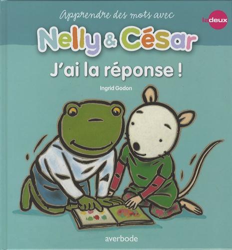Ingrid Godon et Reina Ollivier - J'ai la réponse ! - Apprends des mots avec Nelly & César.