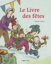Ingrid Godon - Le Livre des fêtes.
