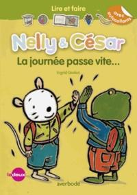 Ingrid Godon - Nelly & César  : La journée passe si vite !.