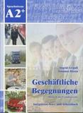 Ingrid Grigull - Geschäftliche Begegnungen, Deutsch als Fremdsprache - Integriertes Kurs - und Arbeitsbuch, Sprachniveau A2+. 1 CD audio