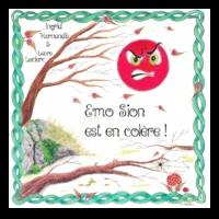 Ingrid Hernandis et Laure Leclerc - Emo Sion est en colère! - Emo Sion gère sa colère!.