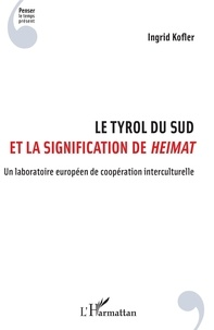 """Ingrid Kofler - Le Tyrol du Sud et la signification de """"Heimat"""" - Un laboratoire européen de coopération interculturelle."""