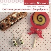 Ingrid Lepain et Claire Mison - Créations gourmandes en pâte polymère.