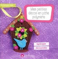 Ingrid Lepain - Mes petites décos en pâte polymère.