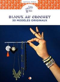 Ingrid Leroux - Bijoux au crochet - 30 modèles originaux.