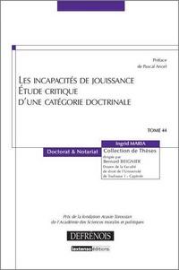 Ingrid Maria - Les incapacités de jouissance - Etude critique d'une catégorie doctrinale.