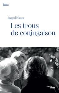Ingrid Naour - Les trous de conjugaison.