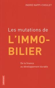 Ingrid Nappi-Choulet - Les mutations de l'immobilier - De la finance au développement durable.
