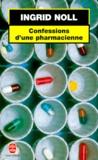 Ingrid Noll - Confessions d'une pharmacienne.