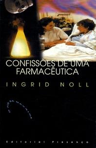 Ingrid Noll - Confissoes de uma farmaceutica.