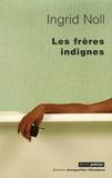 Ingrid Noll - Les Frères indignes.