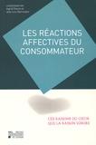 Ingrid Poncin et Jean-Luc Herrmann - Les réactions affectives du consommateur : ces raisons du coeur que la raison ignore - Mélanges en l'honneur du Professeur Christian Derbaix.