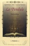 Ingrid-S Kraaz Von Rohr et Susanne Peymann - Le pendule - Avec 1 pendule en laiton, un livre et un répertoire de planches-cadrans.