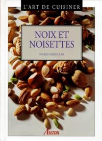 Ingrid Schindler - L'art de cuisiner - Noix et noisettes.