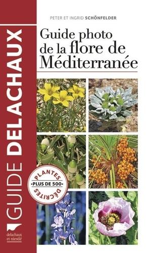 Ingrid Schönfelder et Peter Schönfelder - Guide photo de la flore de Méditerranée.