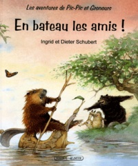 Ingrid Schubert et Dieter Schubert - En bateau les amis !.