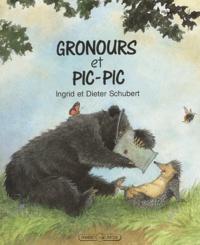 Ingrid Schubert et Dieter Schubert - Gronours et Pic-Pic.