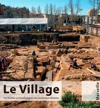 Ingrid Sénépart - Le village, les fouilles archéologiques du bd nedelec-Marseille.