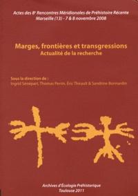 Ingrid Sénépart et Thomas Perrin - Marges, frontières et transgressions - Actualité de la recherche.