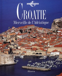 Ingrid Sever - Croatie - Merveille de l'Adriatique.