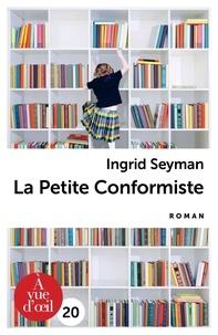 Téléchargement gratuit des livres Android pdf La petite conformiste in French 9791026903932 FB2 par Ingrid Seyman