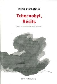 Ingrid Storholmen - Tchernobyl, récits.