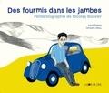Ingrid Thobois et Géraldine Alibeu - Des fourmis dans les jambes - Petite biographie de Nicolas Bouvier.