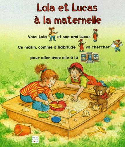 Ingrid Uebe - Lola et Lucas à la maternelle.