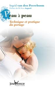 Ingrid Van den Peereboom - Peau à peau - Techniques et pratiques du portage. 1194c971565